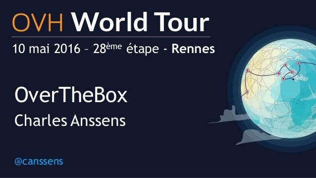 10 mai 2016 – 28ème étape - Rennes OverTheBox Charles Anssens @canssens