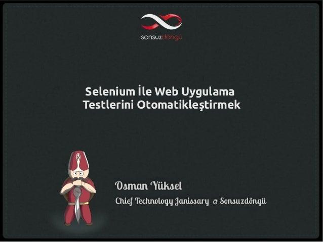 Selenium İle Web UygulamaTestlerini Otomatikleştirmek