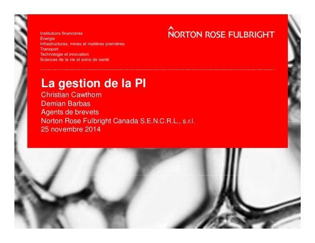 La gestion de la PI  Christian Cawthorn  Demian Barbas  Agents de brevets  Norton Rose Fulbright Canada S.E.N.C.R.L., s.r....