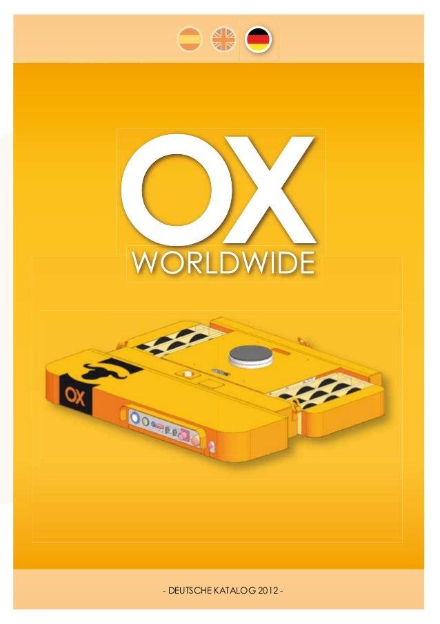 WWW.OXWORLDWIDE.COM                               - DEUTSCHE KATALOG 2012 -       OX WORLDWIDE | tel. (+0034) 902 181 777 ...