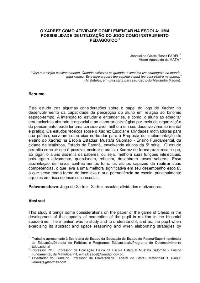 O XADREZ COMO ATIVIDADE COMPLEMENTAR NA ESCOLA: UMA POSSIBILIDADE DE UTILIZAÇÃO DO JOGO COMO INSTRUMENTO PEDAGÓGICO 1  2  ...