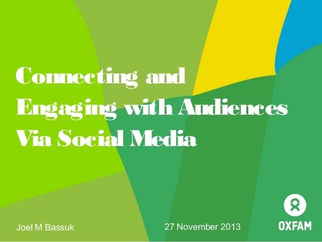 Connecting and Engaging with Audiences Via Social Media  Joel M Bassuk  27 November 2013