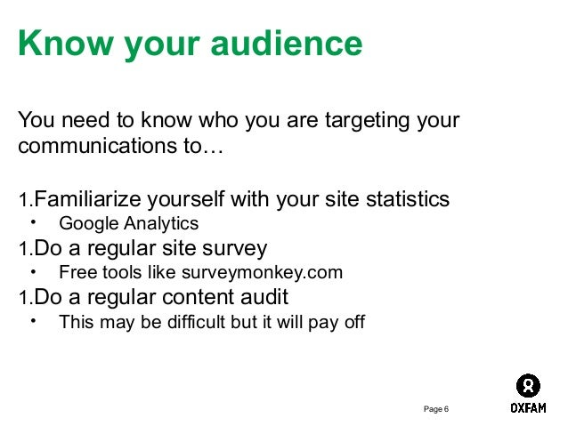 Know your audience You need to know who you are targeting your communications to… 1.Familiarize yourself with your site st...