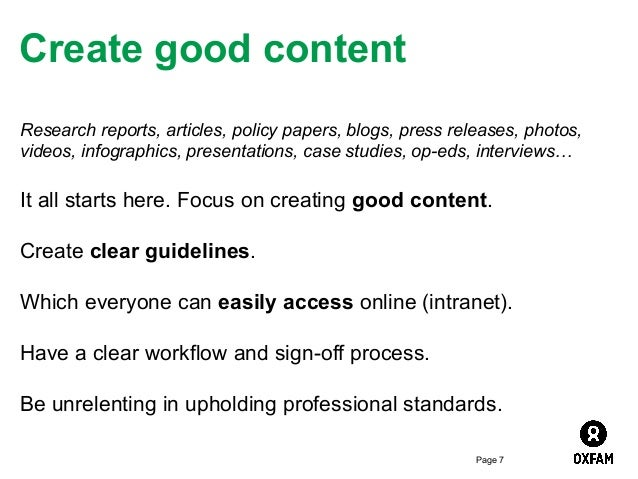 Create good content Research reports, articles, policy papers, blogs, press releases, photos, videos, infographics, presen...