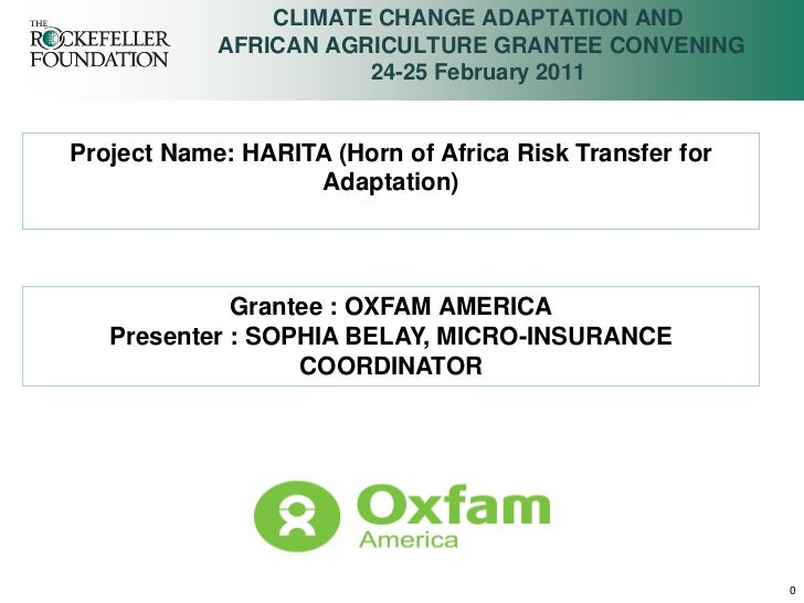 CLIMATE CHANGE ADAPTATION AND            AFRICAN AGRICULTURE GRANTEE CONVENING                       24-25 February 2011Pr...