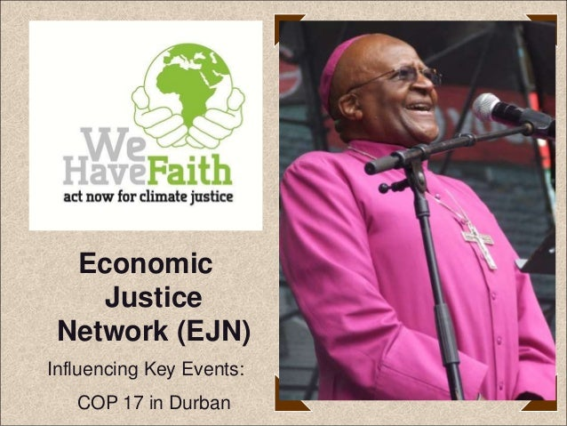 Economic    Justice Network (EJN)Influencing Key Events:   COP 17 in Durban