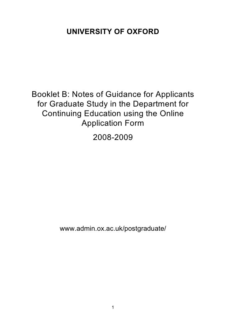 UNIVERSITY OF OXFORD     Booklet B: Notes of Guidance for Applicants  for Graduate Study in the Department for   Continuin...