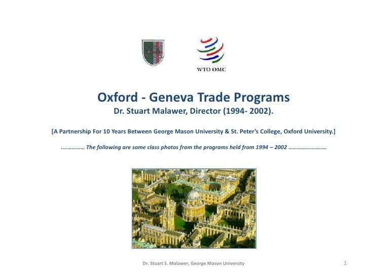 Oxford - Geneva Trade Programs                      Dr. Stuart Malawer, Director (1994- 2002).[A Partnership For 10 Years ...