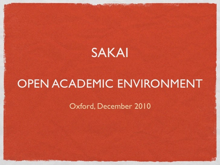 SAKAIOPEN ACADEMIC ENVIRONMENT       Oxford, December 2010