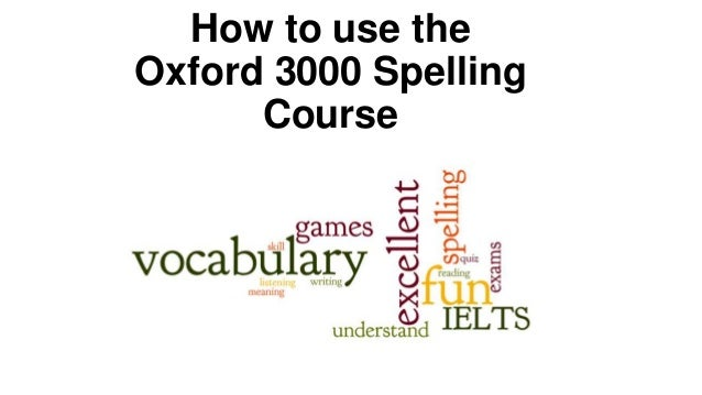 How to use the Oxford 3000 Spelling Course
