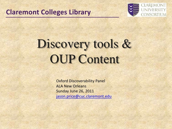 Claremont Colleges Library<br />Discovery tools & <br />OUP Content<br />Oxford Discoverability Panel<br />ALA New Orleans...