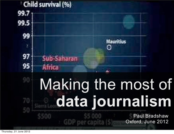 Making the most of                          data journalism                                       Paul Bradshaw           ...