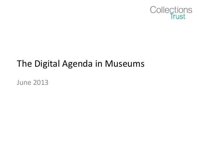 The Digital Agenda in MuseumsJune 2013