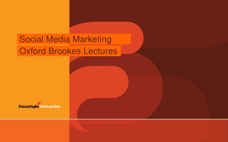 Social Media Marketing<br />Oxford Brookes Lectures<br />
