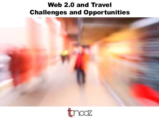 Web 2.0 and Travel Challenges and Opportunities