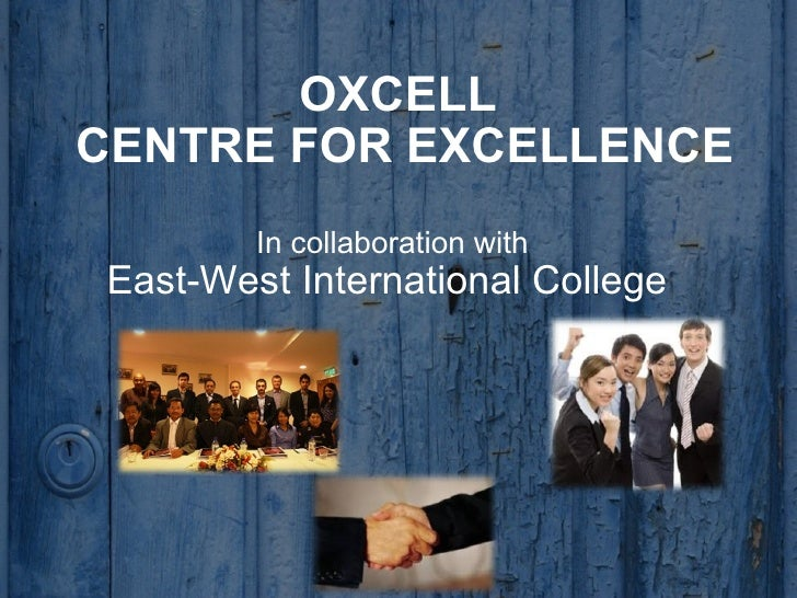 OXCELL  CENTRE FOR EXCELLENCE In collaboration with East-West International College