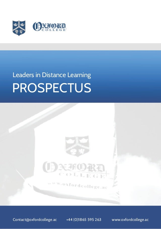 Leaders in Distance LearningPROSPECTUSContact@oxfordcollege.ac   +44 (0)1865 595 263   www.oxfordcollege.ac