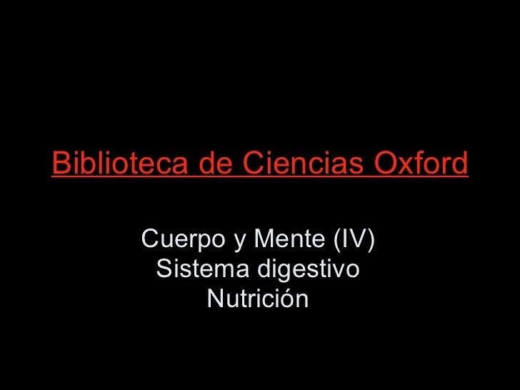 Biblioteca de Ciencias Oxford Cuerpo y Mente (IV) Sistema digestivo Nutrición
