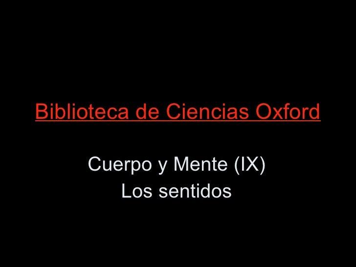 Biblioteca de Ciencias Oxford Cuerpo y Mente (IX) Los sentidos