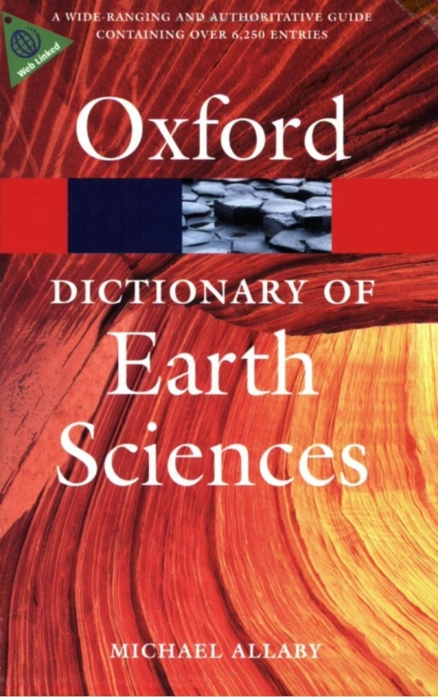 A Dictionary ofEarthSciencesthird editionEdited bymichael allaby1