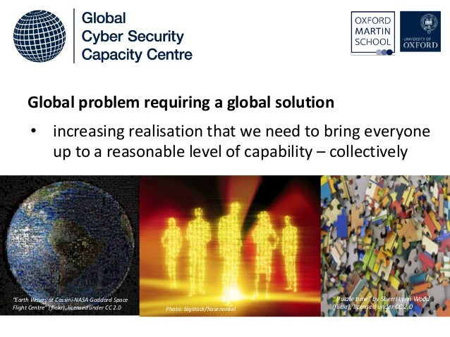 Global problem requiring a global solution • increasing realisation that we need to bring everyone up to a reasonable leve...