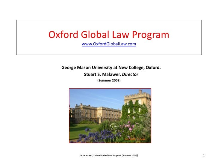 Oxford Global Law Programwww.OxfordGlobalLaw.com<br />    George Mason University at New College, Oxford.<br />    Stuart ...