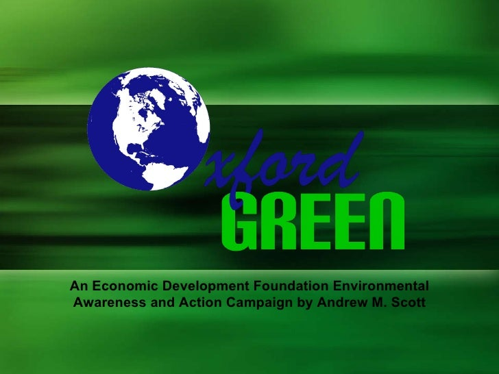 An Economic Development Foundation Environmental Awareness and Action Campaign by Andrew M. Scott
