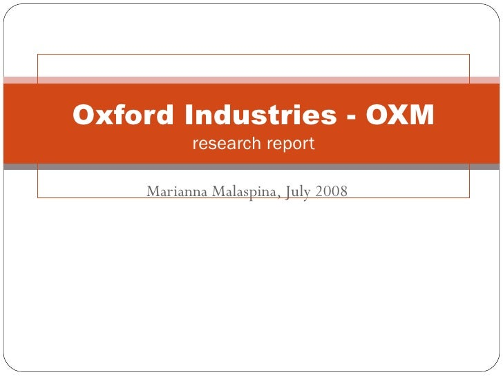 Marianna Malaspina, July 2008 Oxford Industries - OXM research report