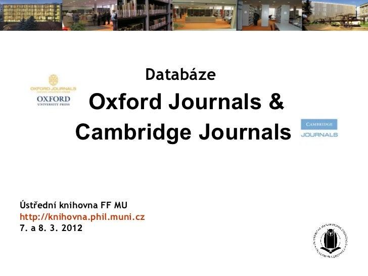 Databáze             Oxford Journals &            Cambridge JournalsÚstřední knihovna FF MUhttp://knihovna.phil.muni.cz7. ...