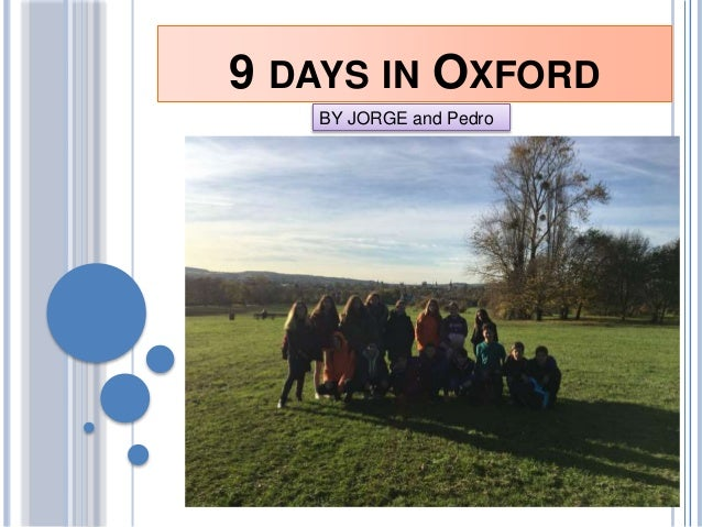 9 DAYS IN OXFORD BY JORGE and Pedro