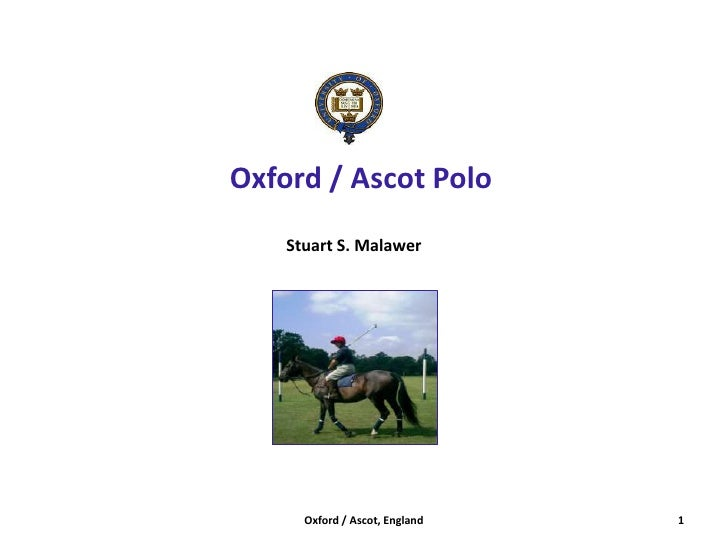 Oxford / Ascot Polo<br />Stuart S. Malawer<br />1<br />Oxford / Ascot, England<br />