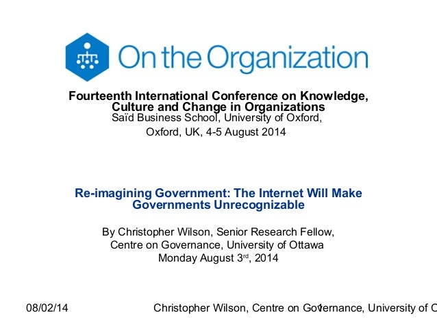 08/02/14 Christopher Wilson, Centre on Governance, University of O1 Fourteenth International Conference on Knowledge, Cult...