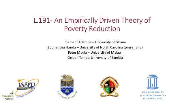L.191- An Empirically Driven Theory of Poverty Reduction Clement Adamba – University of Ghana Sudhanshu Handa – University...
