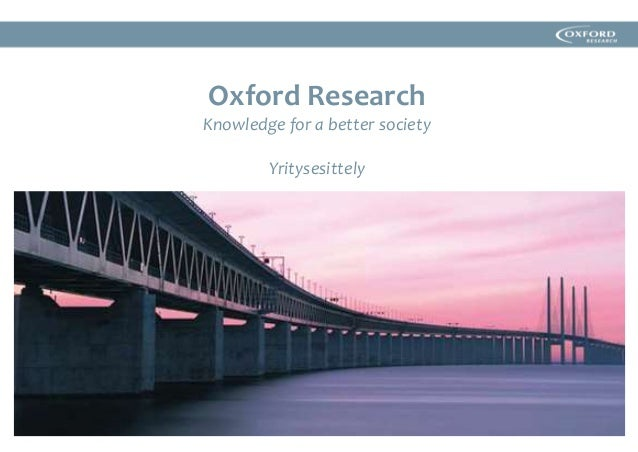 Oxford Research Knowledge for a better society Yritysesittely