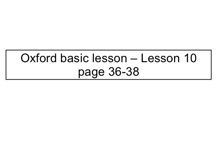 Oxford basic lesson – Lesson 10 page 36-38