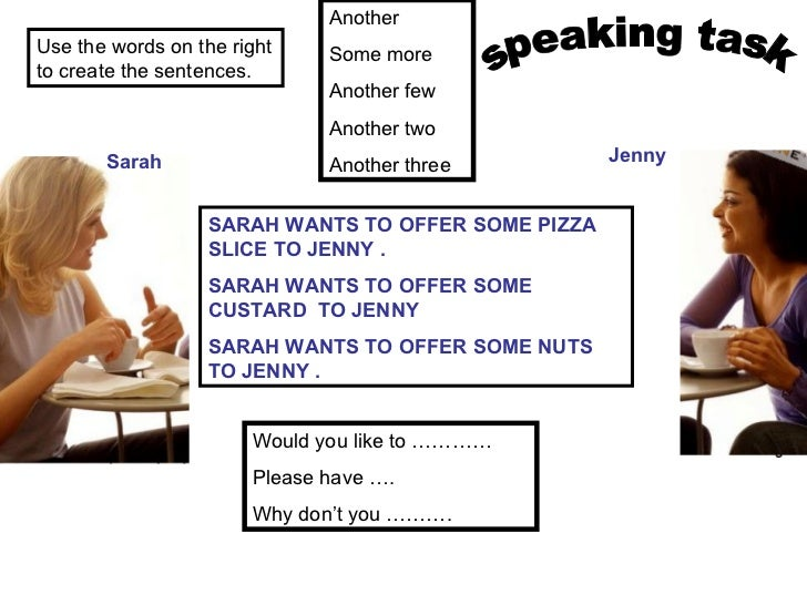 Another Some more Another few Another two  Another three SARAH WANTS TO OFFER SOME PIZZA SLICE TO JENNY . SARAH WANTS TO O...