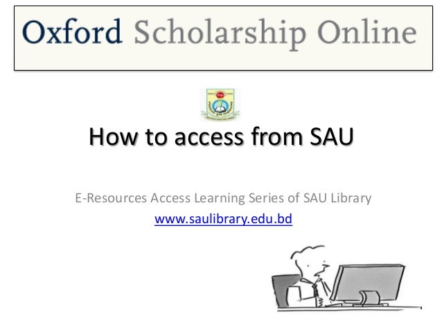 How to access from SAU E-Resources Access Learning Series of SAU Library www.saulibrary.edu.bd