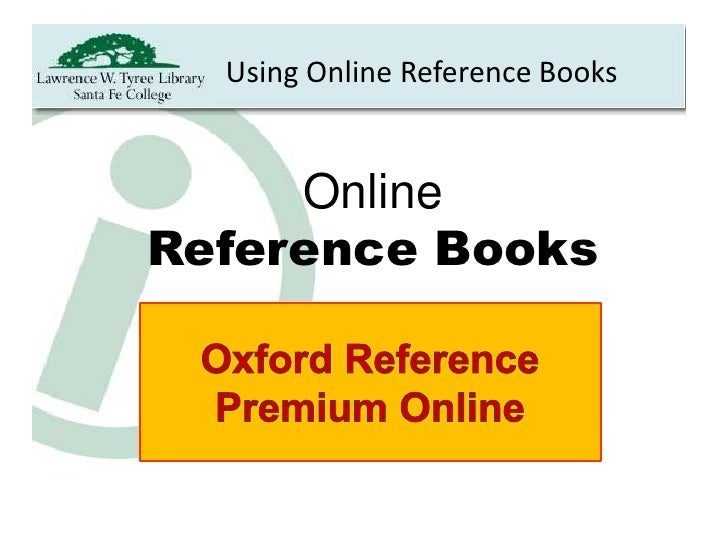 Using Online Reference Books<br />Online<br />Reference Books<br />Oxford Reference Premium Online<br />