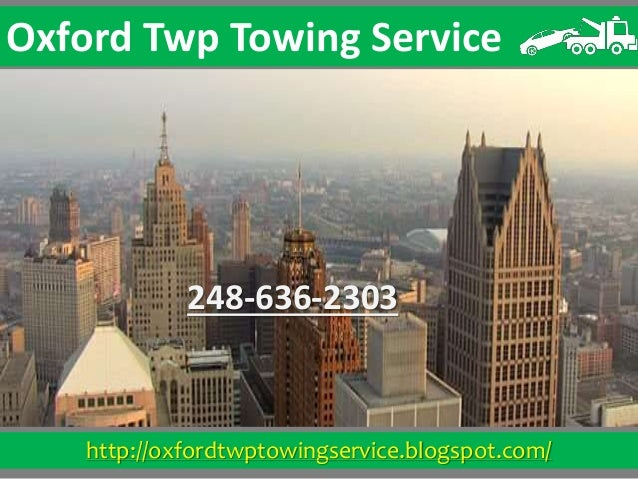 http://oxfordtwptowingservice.blogspot.com/ Oxford Twp Towing Service 248-636-2303