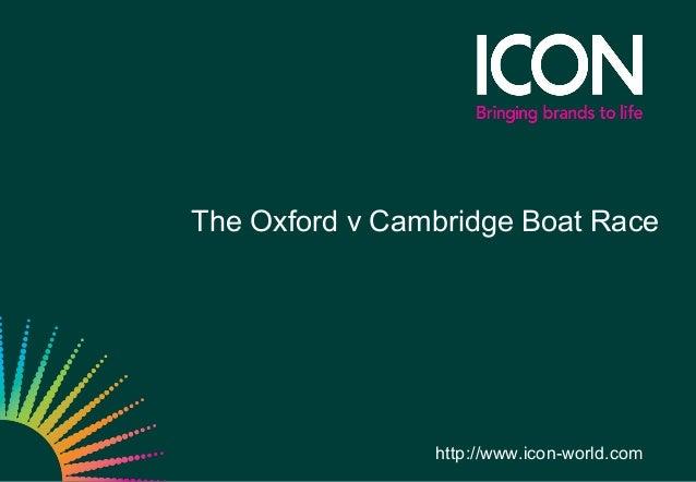 The Oxford v Cambridge Boat Race                http://www.icon-world.com