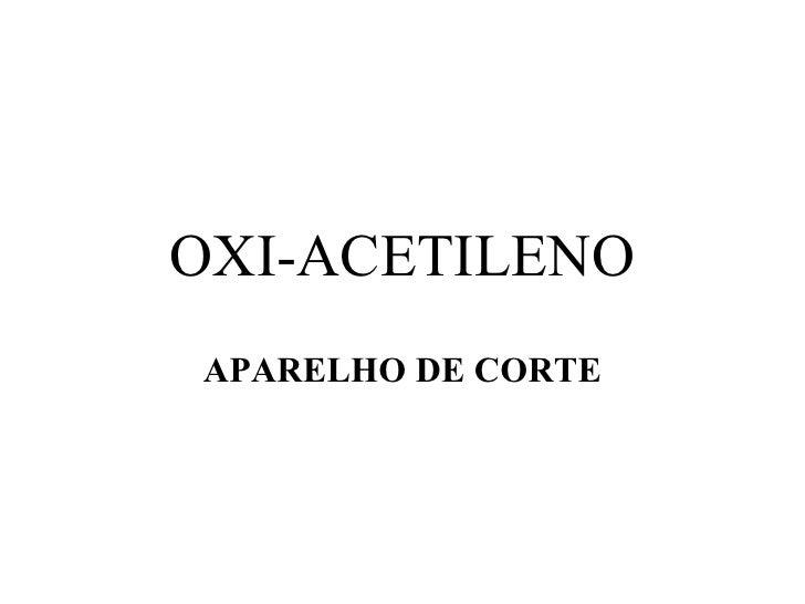 OXI-ACETILENO APARELHO DE CORTE