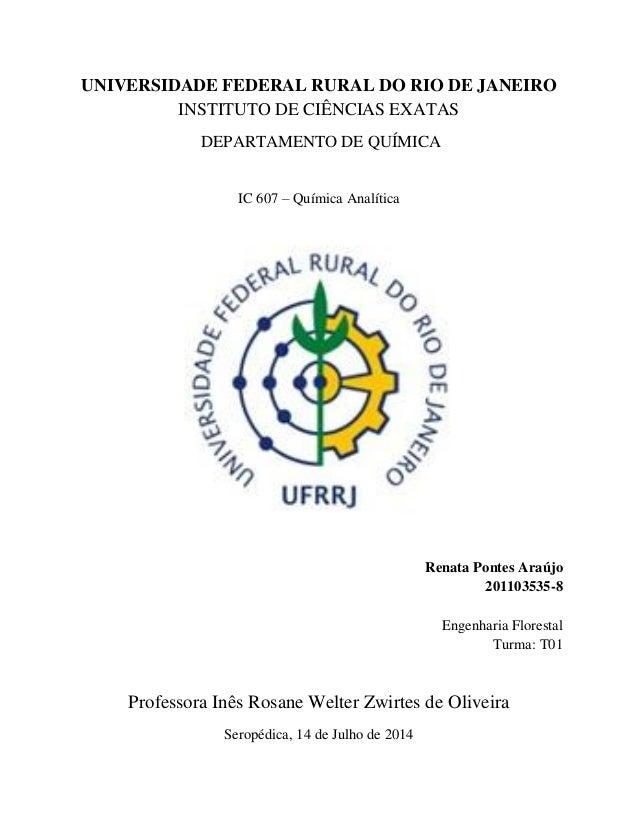 UNIVERSIDADE FEDERAL RURAL DO RIO DE JANEIRO INSTITUTO DE CIÊNCIAS EXATAS DEPARTAMENTO DE QUÍMICA IC 607 – Química Analíti...