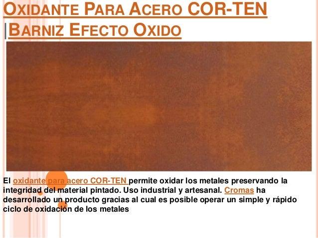 Oxidante para acero cor ten barniz efecto oxido - Barniz para metales ...