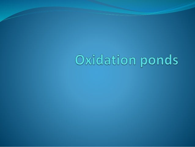 Oxidation ponds for Design of oxidation pond ppt