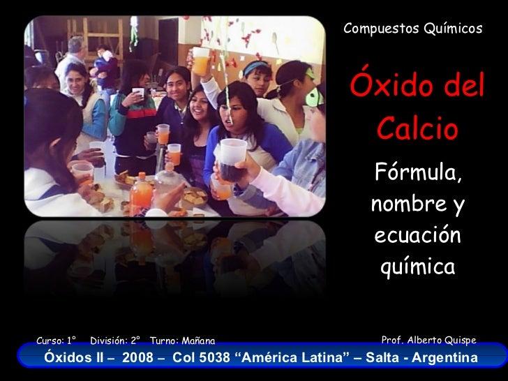 Compuestos Químicos Óxido del Calcio Fórmula, nombre y ecuación química
