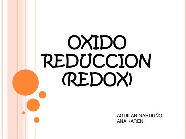 OXIDOREDUCCION  (REDOX)      AGUILAR GARDUÑO      ANA KAREN