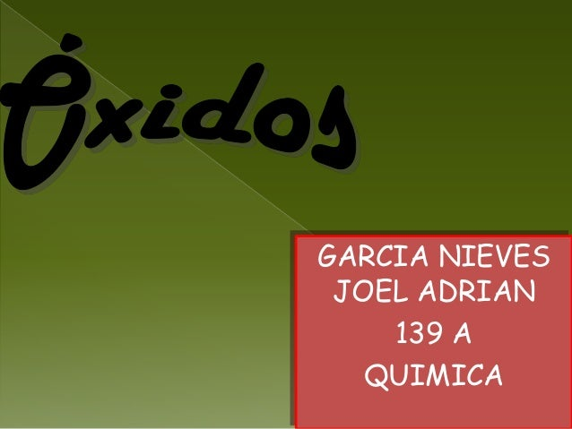 GARCIA NIEVES JOEL ADRIAN    139 A   QUIMICA
