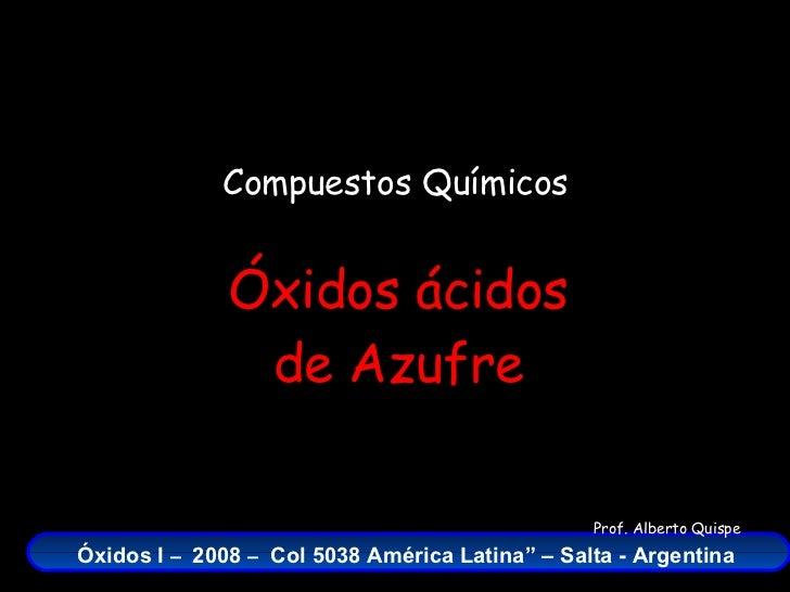 Compuestos Químicos Óxidos ácidos de Azufre