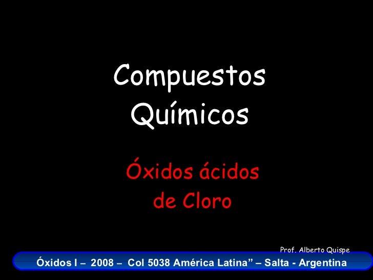 Compuestos Químicos Óxidos ácidos de Cloro