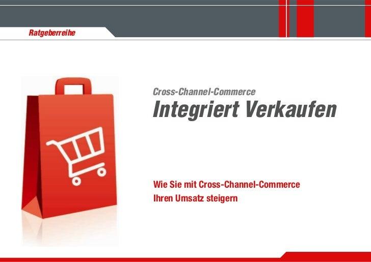 Ratgeberreihe                Cross-Channel-Commerce                Integriert Verkaufen                Wie Sie mit Cross-C...